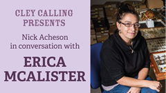 Cley Calling Presents: Erica McAlister in conversation with Nick Acheson