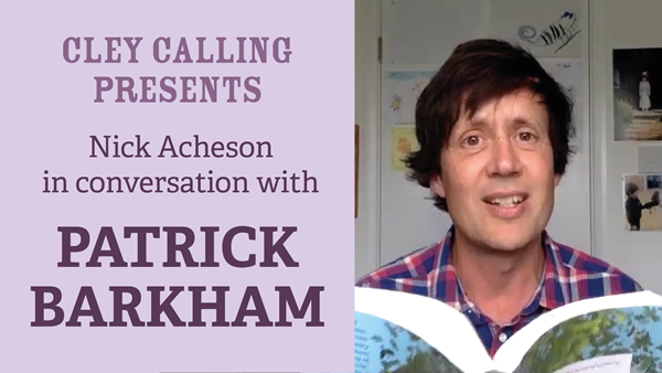 Cley Calling Presents: Patrick Barkham in conversation with Nick Acheson