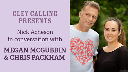 Cley Calling Presents: Megan McCubbin and Chris Packham in conversation with Nick Acheson