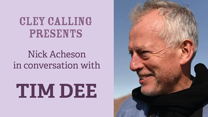 Cley Calling Presents: Tim Dee in conversation with Nick Acheson