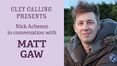 Cley Calling Presents: Matt Gaw in conversation with Nick Acheson